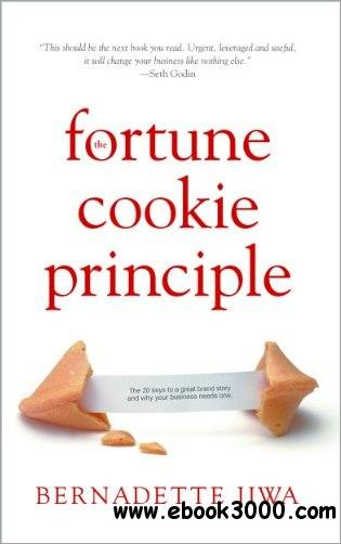 The Fortune Cookie Principle: The 20 keys to a great brand story and why your business needs one free download