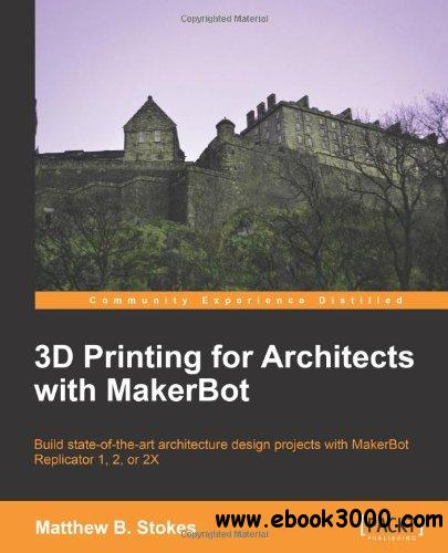 3D Printing for Architects with MakerBot download dree