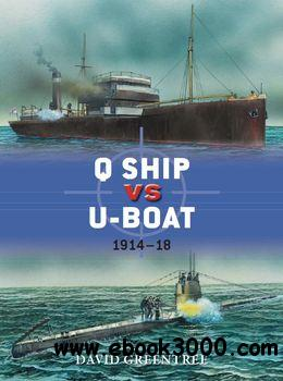 Q Ship vs U-Boat: 1914-1918 (Osprey Duel 57) free download