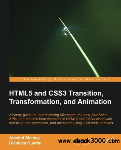 HTML5 and CSS3 Transition, Transformation, and Animation free download