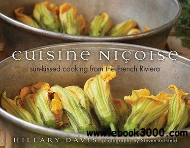 Cuisine Nicoise: Sun-kissed Cooking from the French Riviera free download