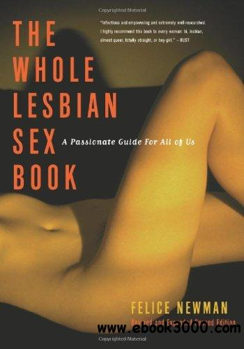 The Whole Lesbian Sex Book: A Passionate Guide for All of Us free download