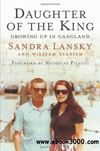Daughter of the King: Growing Up in Gangland free download