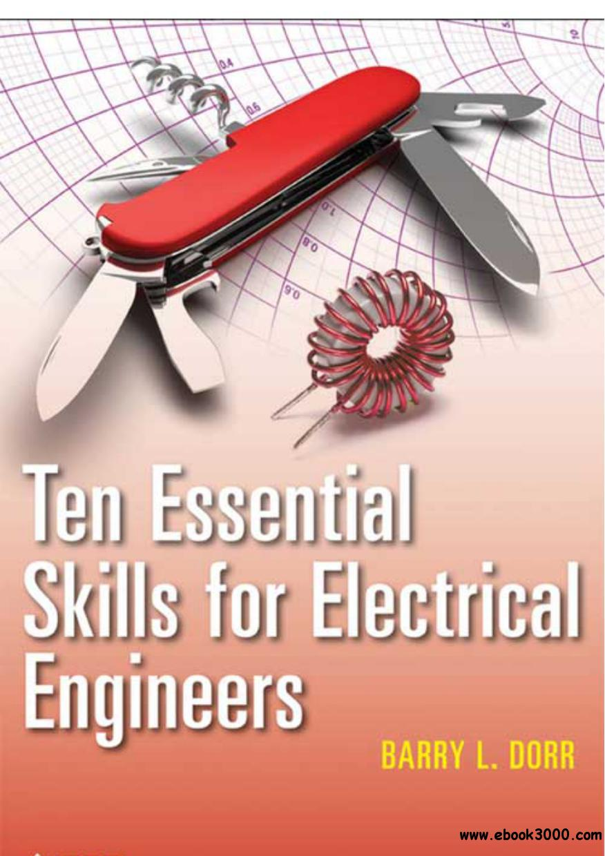 Barry Dorr - Ten Essential Skills for Electrical Engineers free download