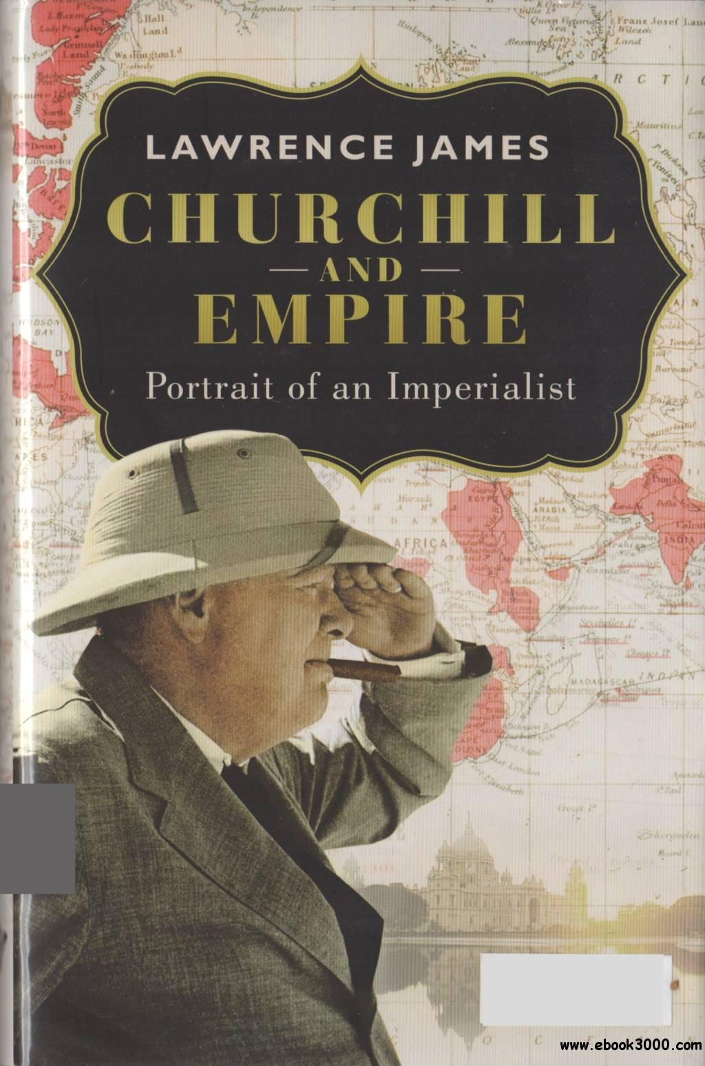 Churchill and Empire - Portrait of an Imperialist free download