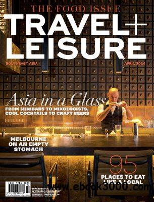 Travel + Leisure Southeast Asia - April 2014 free download