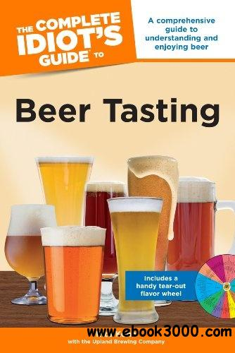 The Complete Idiot's Guide to Beer Tasting free download