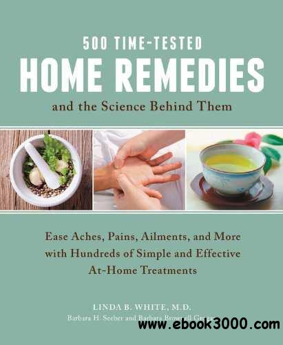 500 Time-Tested Home Remedies and the Science Behind Them free download