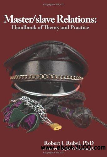 Master/slave Relations: Theory and Practice: Handbook of Theory and Practice free download