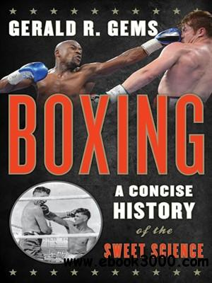 Boxing: A Concise History of the Sweet Science free download