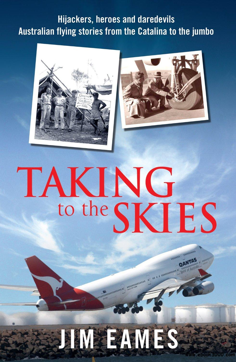 Taking to the Skies: Great Australian Flying Stories free download