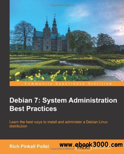 Debian 7: System Administration Best Practices free download