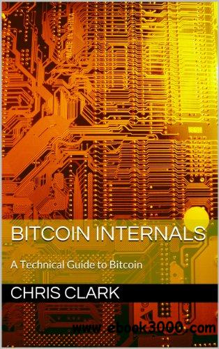 Bitcoin Internals: A Technical Guide to Bitcoin free download