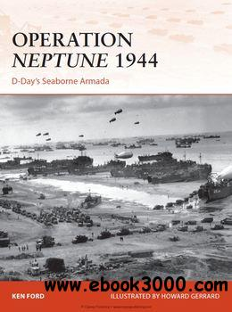 Operation Neptune 1944: D-Day's Seaborne Armada (Osprey Campaign 268) free download