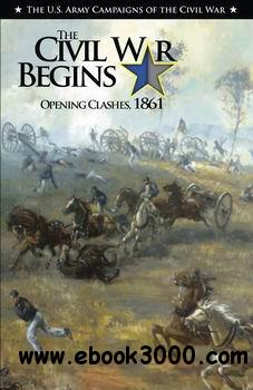 The Civil War Begins - Opening Clashes, 1861 free download