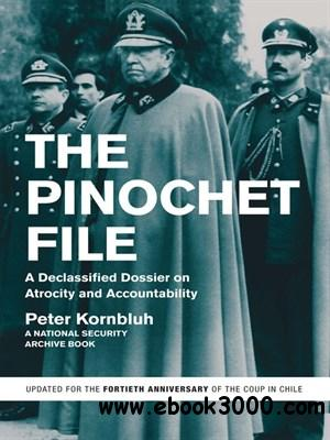 The Pinochet File: A Declassified Dossier on Atrocity and Accountability free download