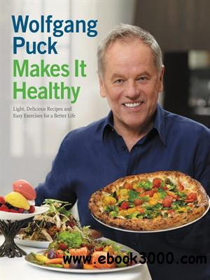 Wolfgang Puck Makes It Healthy free download