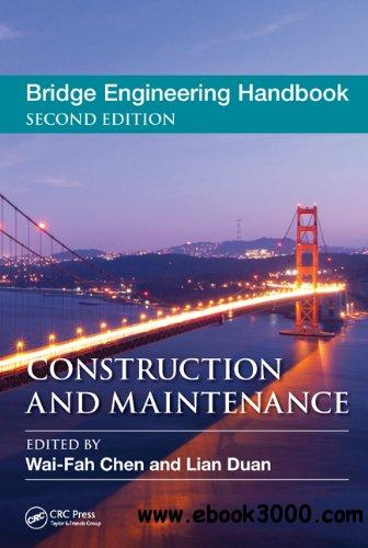 Bridge Engineering Handbook, Second Edition: Construction and Maintenance free download