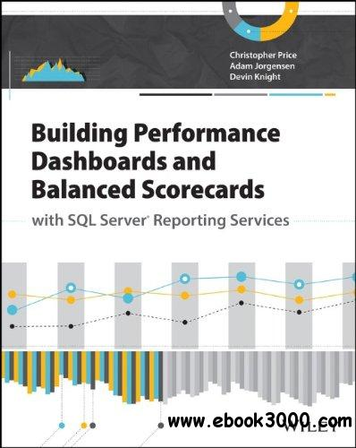 Building Performance Dashboards and Balanced Scorecards with SQL Server Reporting Services free download