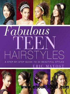 Fabulous Teen Hairstyles: A Step-by-Step Guide to 34 Beautiful Styles free download