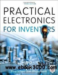 Practical Electronics for Inventors Third Edition free download