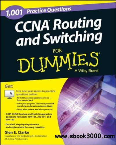 1001 CCNA Routing and Switching Practice Questions For Dummies free download