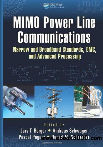 MIMO Power Line Communications: Narrow and Broadband Standards, EMC, and Advanced Processing free download