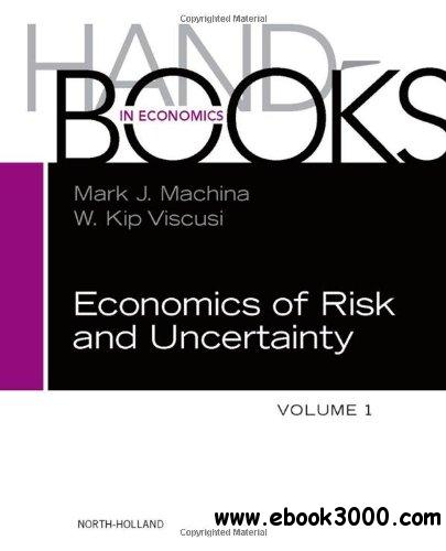 Handbook of the Economics of Risk and Uncertainty Volume 1 free download