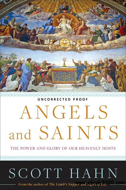 Angels and Saints: A Biblical Guide to Friendship with God's Holy Ones free download