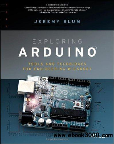 Exploring Arduino: Tools and Techniques for Engineering Wizardry free download