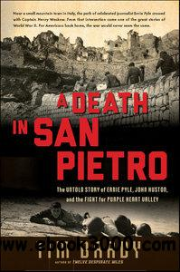 A Death in San Pietro: The Untold Story of Ernie Pyle, John Huston, and the Fight for Purple Heart Valley free download