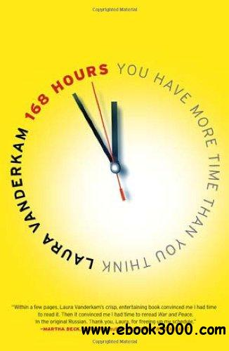 168 Hours: You Have More Time Than You Think free download