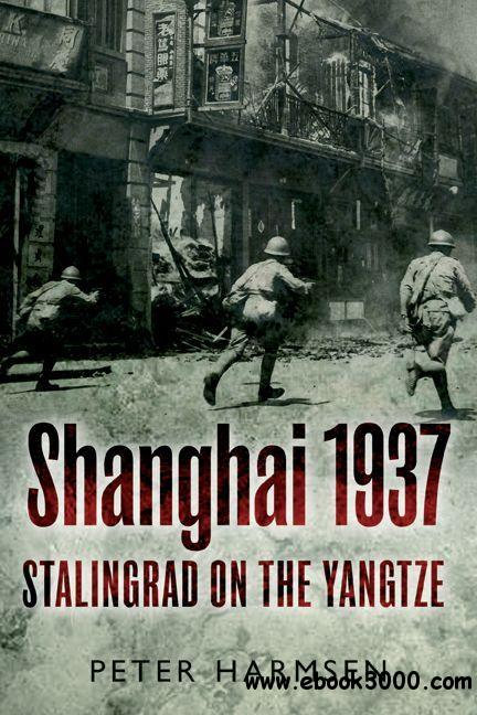 Shanghai 1937: Stalingrad on the Yangtze free download
