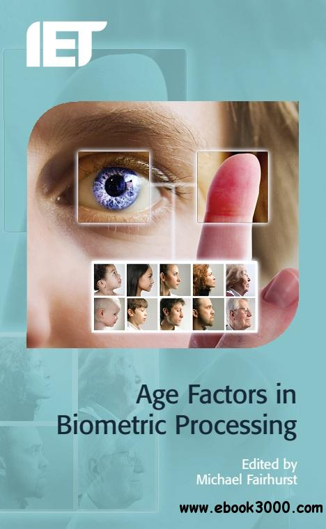 Age Factors in Biometric Processing free download
