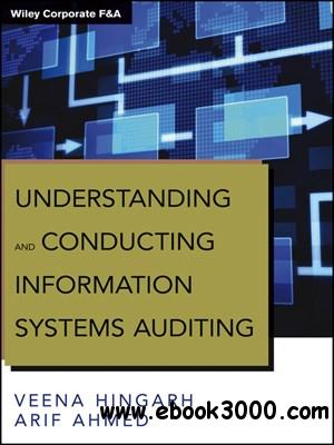 Understanding and Conducting Information Systems Auditing free download