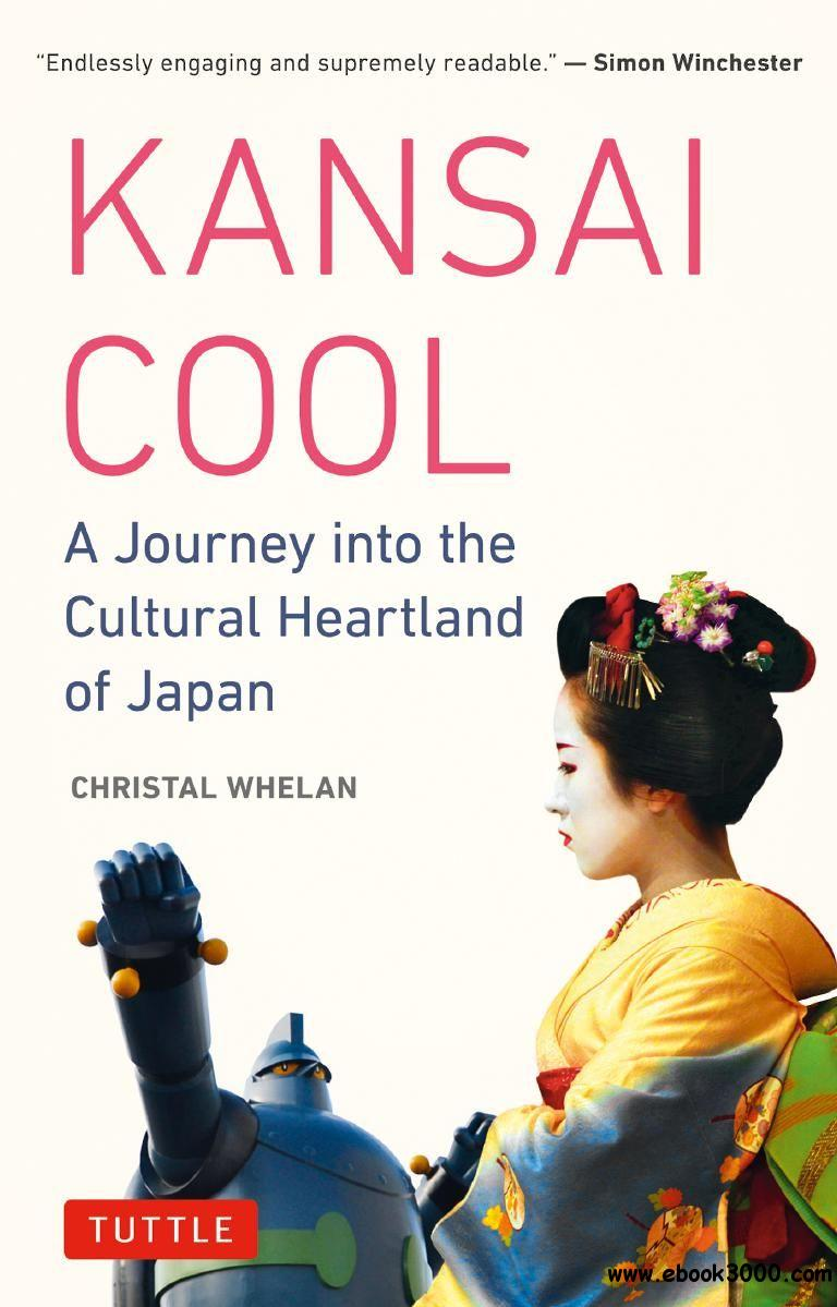 Kansai Cool: A Journey into the Cultural Heartland of Japan free download
