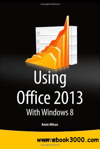 Using Office 2013: With Windows 8 free download