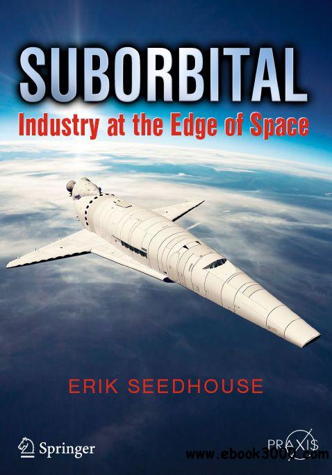 Suborbital: Industry at the Edge of Space free download