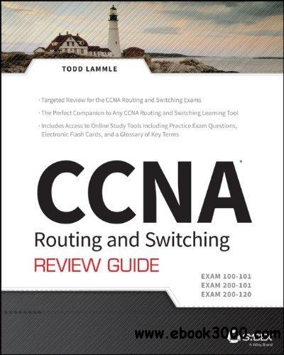 CCNA Routing and Switching Review Guide: Exams 100-101, 200-101, and 200-120 free download