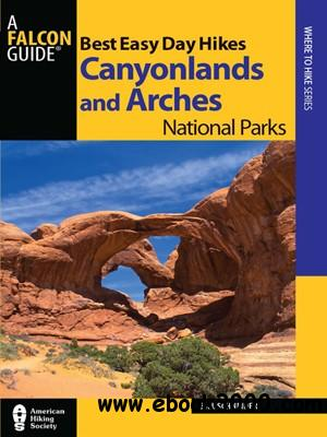 Best Easy Day Hikes Canyonlands and Arches National Parks, 3rd Edition free download
