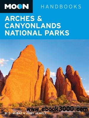 Moon Arches & Canyonlands National Parks (Moon Handbooks) free download