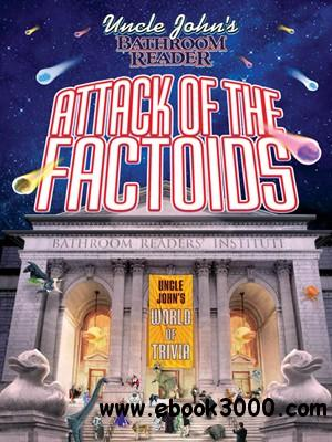 Uncle John's Bathroom Reader Attack of the Factoids: Bizarre Bites of Incredible Information free download