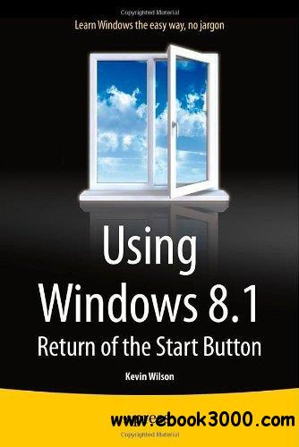 Using Windows 8.1: Return of the Start Button free download