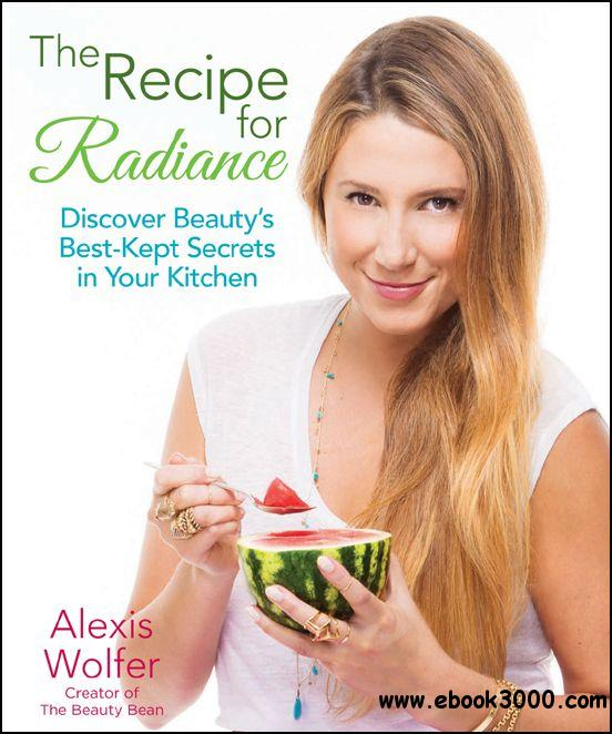The Recipe for Radiance: Discover Beauty's Best-Kept Secrets in Your Kitchen free download