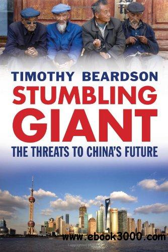 Stumbling Giant: The Threats to China's Future free download
