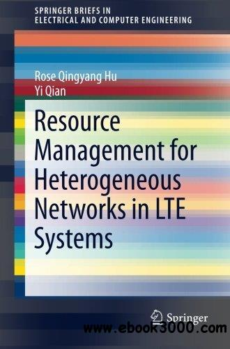 Resource Management for Heterogeneous Networks in Lte Systems free download