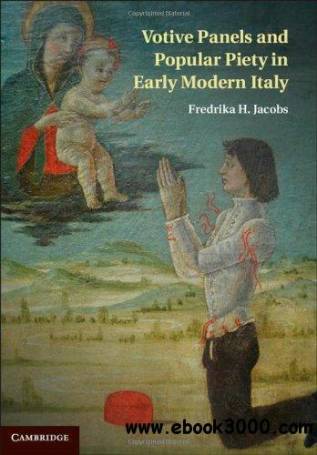Votive Panels and Popular Piety in Early Modern Italy free download