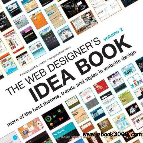 The Web Designer's Idea Book, Vol. 2: More of the Best Themes, Trends and Styles in Website Design free download