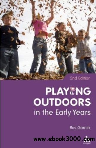 Playing Outdoors in the Early Years (2nd edition) free download
