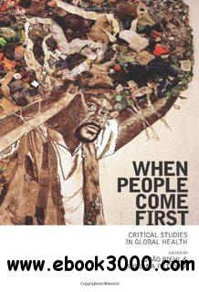 When People Come First: Critical Studies in Global Health free download